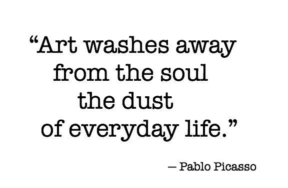 art-washes-away-from-the-soul-the-dust-of-everyday-lie